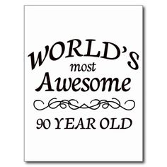 World's Most Awesome 90 Year Old Birthday Post Cards Dog Grooming Tips, Birthday Postcards, Birthday Posts, Amazing Girlfriend, Shopping World, Old Postcards, Birthday Wishes, 90th Birthday, Silhouette Design