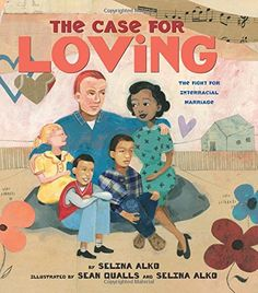 Multicultural Children's Book: The Case for Loving, Ages 5 to 10, #LovingDay