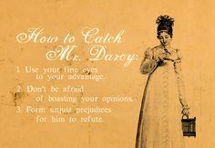 How to catch Mr Darcy