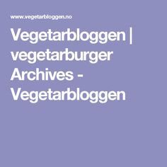 Vegetarbloggen | vegetarburger Archives - Vegetarbloggen