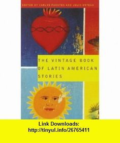 The Vintage Book of Latin American Stories (9780679775515) Carlos Fuentes, Julio Ortega , ISBN-10: 067977551X  , ISBN-13: 978-0679775515 ,  , tutorials , pdf , ebook , torrent , downloads , rapidshare , filesonic , hotfile , megaupload , fileserve