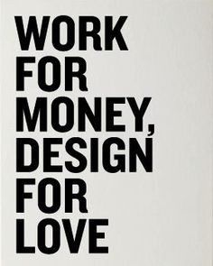 Design for love.