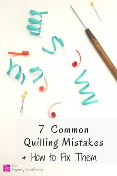 7 Common Quilling Mistakes and How to Fix Them ~ Mistakes happen, but don't let them ruin your design! Learn some simple quilling tips and tricks! || www.ThePaperyCraftery.com
