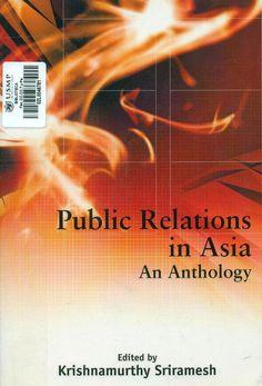 Título: Public Relations in Asia: An anthology / Autor: Sriramesh, K. / Ubicación: Biblioteca FCCTP - USMP 1er Piso / Código: 659.2/P8