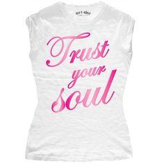 """T-SHIRT DONNA """"TRUST YOUR SOUL"""""""