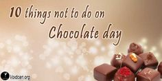 Voidcan.org shares with you 1o things which should be taken care before celebrating chocolate Day