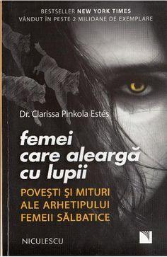 Femei care alearga cu lupii - Clarissa Pinkola Estes New York Times, Reading, Books, Movies, Movie Posters, Pdf, Libros, Films, Book