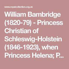 William Bambridge (1820-79) - Princess Christian of Schleswig-Holstein (1846-1923), when Princess Helena; Princess Louise, Duchess of Argyll (1848-1939), when Princess Louise; and Princess Henry of Battenberg (1857-1944), when Princess Beatrice