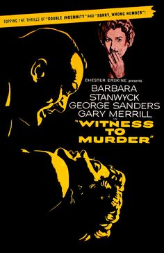 Witness to Murder ( 1954)  A woman  ( Barbara Stanwyck)  witnesses a neighbor ( George Sanders)  commit a murder, but can't get anyone to believe her , in the process falls for the detective ( Gary Merrill)