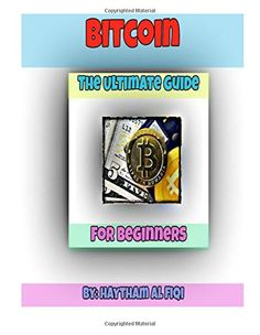 Bitcoin : The Ultimate Guide for Beginners by Haytham Al Fiqi http://www.amazon.com/dp/1519466935/ref=cm_sw_r_pi_dp_B0cCwb0Y06DK0