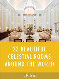 Every temple has its own unique, beautiful style, including in its celestial room. Check out some of these stunning, unique rooms from around the world.