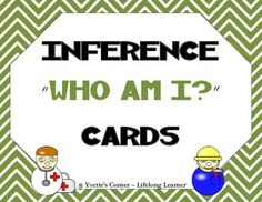 If you are looking for a quick way of teaching your young KIDDOS how to make inferences, then you will love these cards. These cards were designed for you to use....~ in small groups~ whole groups ~ individually~ with a partner, etc. You can use these cards with your 1st and 2nd graders. Also, you can read the cards aloud and have your little ones (KINDERGARTNERS) guess who the workers are.  Included are...~ 20 inference cards~ 20 word (worker) cards~ blank inference response sheet~ answer…