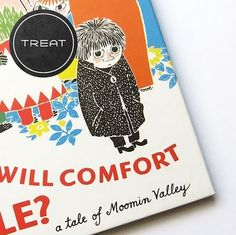 Who Will Comfort Toffle - picture book  a Tale of Moomin Valley by Tove Janson  First Published in 1960 - Finland.