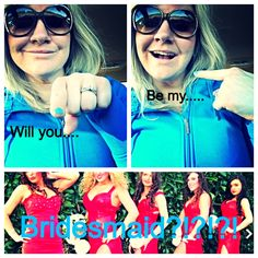 Will you... Be my... Bridesmaid?!?!
