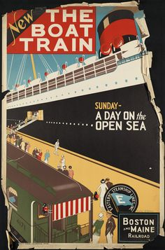 The Boat Train. Sunday - A Day on the Open Sea. Boston and Main Railroad. Eastern Steamship Lines Inc. Vintage steamship and railroad poster showing a train alongside a cruise ship. Illustrated by Charles W. Train Posters, Railway Posters, Trains, Tourism Poster, Boston Public Library, Travel Wall, Advertising Poster, Train Travel, Train Trip