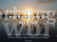 All things work together for my good worship song