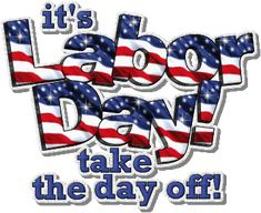 So, Monday is Labor Day and many of us are busy planning our end of summer bash. Whether you're doing an in-house affair or a backyard bbq, it's time to get back to the basics and remember that the Labor Day Holiday is all about YOU!    Labor Day is the only day of the year that honors all of the hardworking people in our country. It's NOT about getting a day off to spend rushing and slaving to feed everyone that's coming over!
