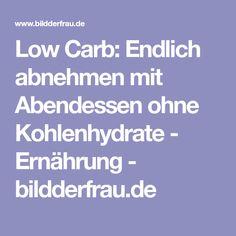 Low Carb: Endlich abnehmen mit Abendessen ohne Kohlenhydrate - Ernährung - bildderfrau.de