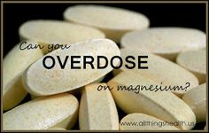 All Things Health: Can you OVERDOSE on magnesium?