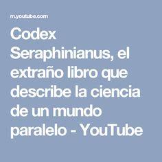 Codex Seraphinianus, el extraño libro que describe la ciencia de un mundo paralelo - YouTube