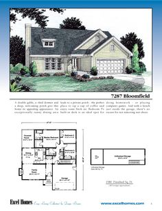 The Bloomfield  To learn more about building your new home with Excel Homes, or to download any of our plan brochures, please visit us at www.excelhomes.com.