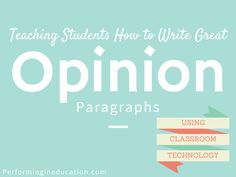 Opinion Writing: Using classroom technology to write opinion pieces | Performing in Education #opinionwriting #educationtechnology