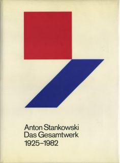 Anton Stankowski: Das Gesamtwerk 1925-1982