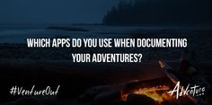 Which apps do you use when documenting your adventures?