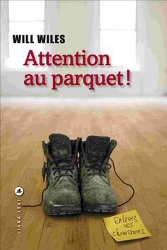 Littérature - ATTENTION AU PARQUET ! de WILL WILES