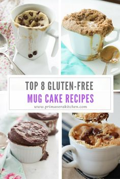 Top 8 Gluten-Free Mug Cake Recipes - These Top 8 Gluten-free Mug Cake recipes are delicious, moist, fluffy and healthy, making them perfect foran afternoon snack. They are super easy to make and ready in only 3 minutes.