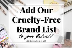 Being cruelty-free while on the go has never been easier! Take the #LogicalHarmony Cruelty-Free Brands List with you!