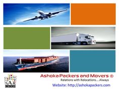 Ashoka Packers and Movers Hyderabad | Delhi NCR | Bangalore | Pune | Mumbai by ashoka1969 via slideshare
