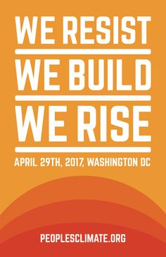 People's Climate Movement 2017 – Posters and Flyers Washington Dc March, Chief Seattle, People Can Change, About Climate Change, We Energies, Environmental Issues, Worlds Of Fun, Global Warming, Politics