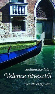 Sediánszky Nóra - Velence útvesztői Marvel, Books, Libros, Book, Book Illustrations, Libri