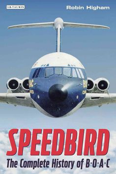 Speedbird: The Complete History of B.O.A.C