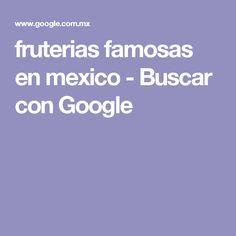 fruterias famosas en mexico - Buscar con Google
