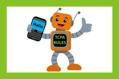 On July 10, 2015 the FCC revised the Telephone Consumer Protection Act (TCPA). How does this affect your ability to send automated appointment reminders?