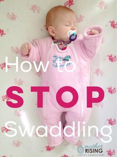 Do you need to know how to stop swaddling? Transitioning a baby out of a swaddle blanket can be awful, but here's a way to make the transition seamless.