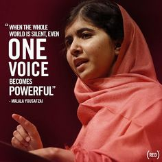 """""""When the whole world is silent, even one voice becomes powerful."""" - Malala Yousafzai, 2014 Liberty Medal recipient. http://constitutioncenter.org/libertymedal/"""