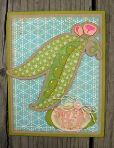Cricut Sweet Pea Card.  Country Life  Cartridge.  *