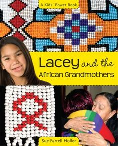 When Lacey Little Bird hears about a project to help grandmothers in Africa who are raising their grandchildren orphaned by AIDS, she is determined to help by sewing purses and bags to sell. Based on a true story. Fiction And Nonfiction, Beaded Purses, First Nations, Grandmothers, How To Raise Money, Young People, Elementary Schools, Childrens Books, Sewing Projects