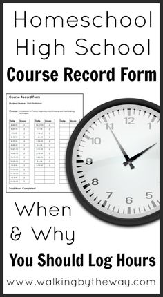 Homeschool High School Course Record Form (when and why you should log hours) from Walking by the Way