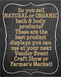 The best types of displays to use at vendor events & craft shows for natural and organic products!