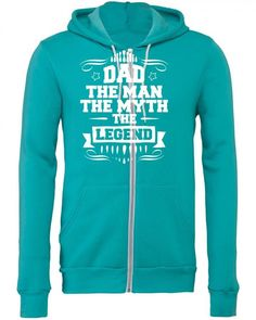 dad the man the myth the legend 1 Zipper Hoodie