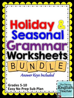 This BUNDLE includes all of my holiday and seasonal grammar worksheet packs! These are ideal for last-minute lesson fillers and emergency sub plans!