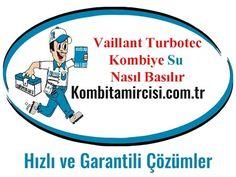 Vaillant Turbotec Kombiye Su Nasıl Basılır? Kombitamircisi.com.tr