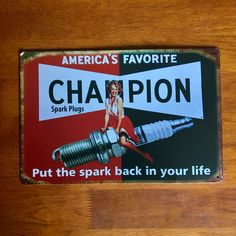 Limited Quantities Available: Champion Spark Pl...  Buy Now!: http://www.synonyco.com/products/champion-spark-plug-sign-12x8?utm_campaign=social_autopilot&utm_source=pin&utm_medium=pin