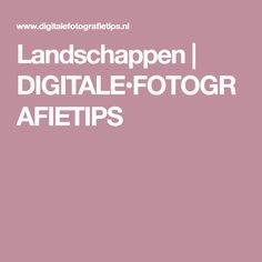 Landschappen | DIGITALE•FOTOGRAFIETIPS