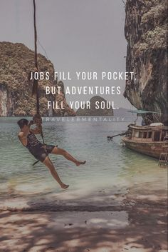Jobs fill your pocket, but adventures fill your soul.- Jobs fill your pocket, but adventures fill your soul. -Travelermentality Jobs fill your pocket, but adventures fill your soul. New Adventure Quotes, Best Travel Quotes, Adventure Travel, Good Life Quotes, True Quotes, Outdoor Reisen, Road Trip Quotes, Safe Journey, Wanderlust Quotes