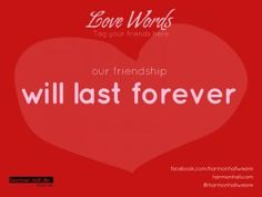 Our friendship will last forever #LoveWords #HarmonHall